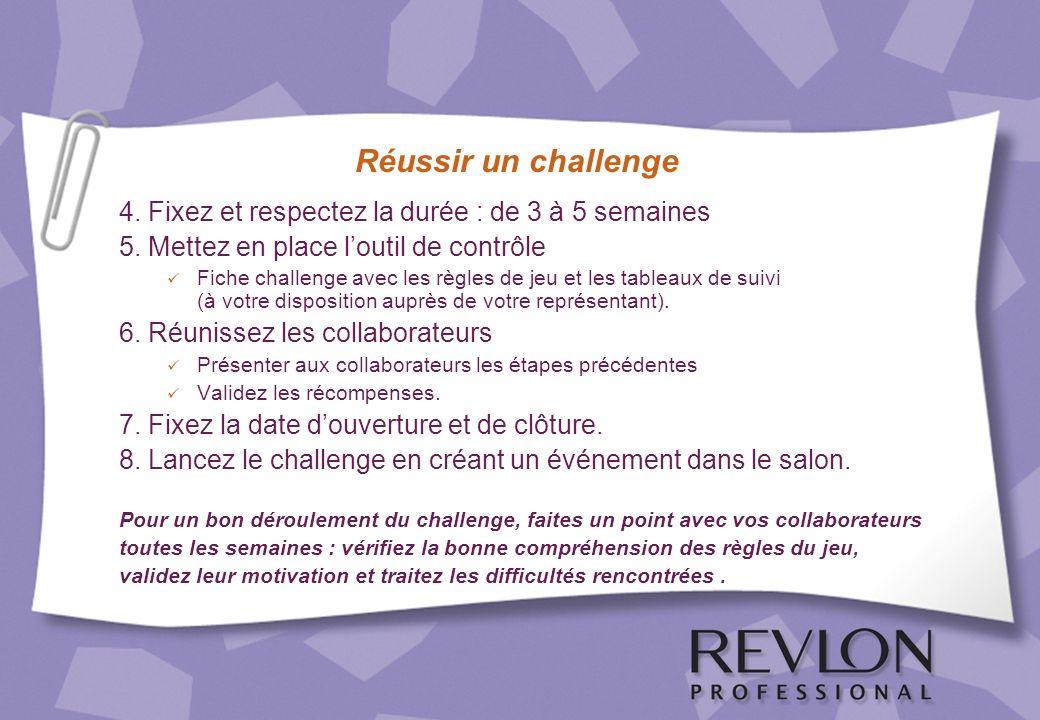 Réussir un challenge 4. Fixez et respectez la durée : de 3 à 5 semaines 5. Mettez en place loutil de contrôle Fiche challenge avec les règles de jeu e