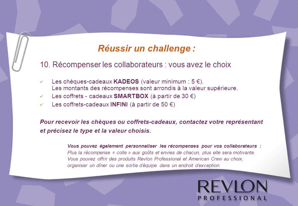 Réussir un challenge : 10. Récompenser les collaborateurs : vous avez le choix Les chèques-cadeaux KADEOS (valeur minimum : 5 ). Les montants des réco