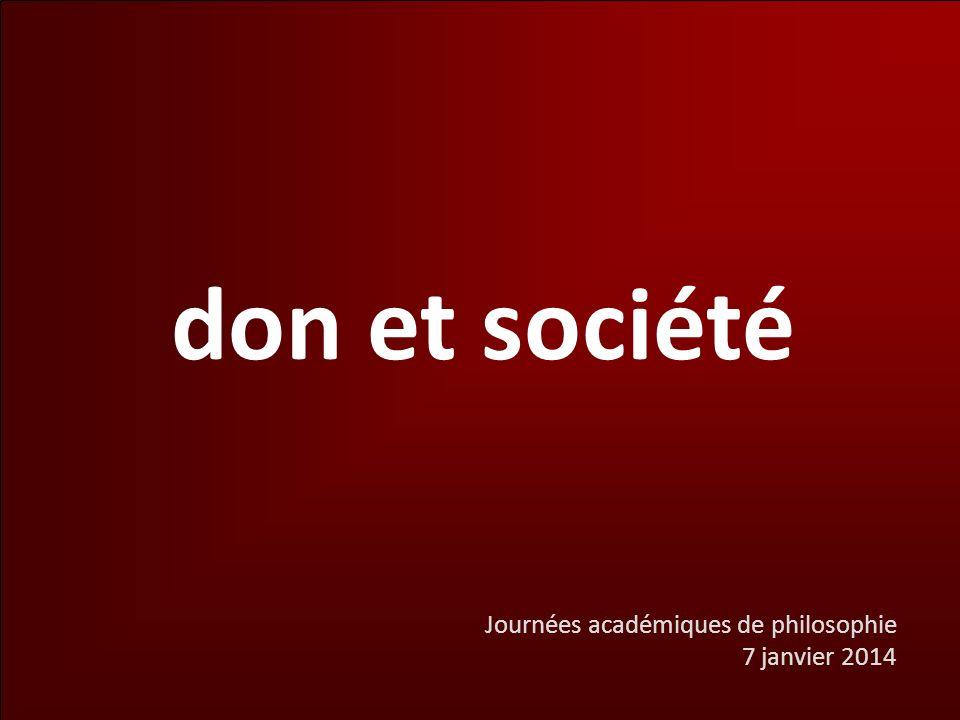 Journées académiques de philosophie 7 janvier 2014 don et société