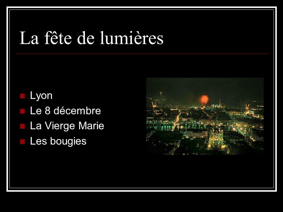 La fête de lumières Lyon Le 8 décembre La Vierge Marie Les bougies