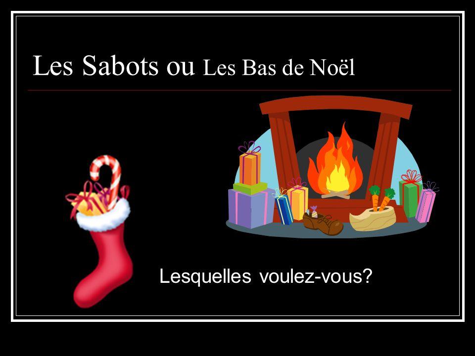 Les Sabots ou Les Bas de Noël Lesquelles voulez-vous?