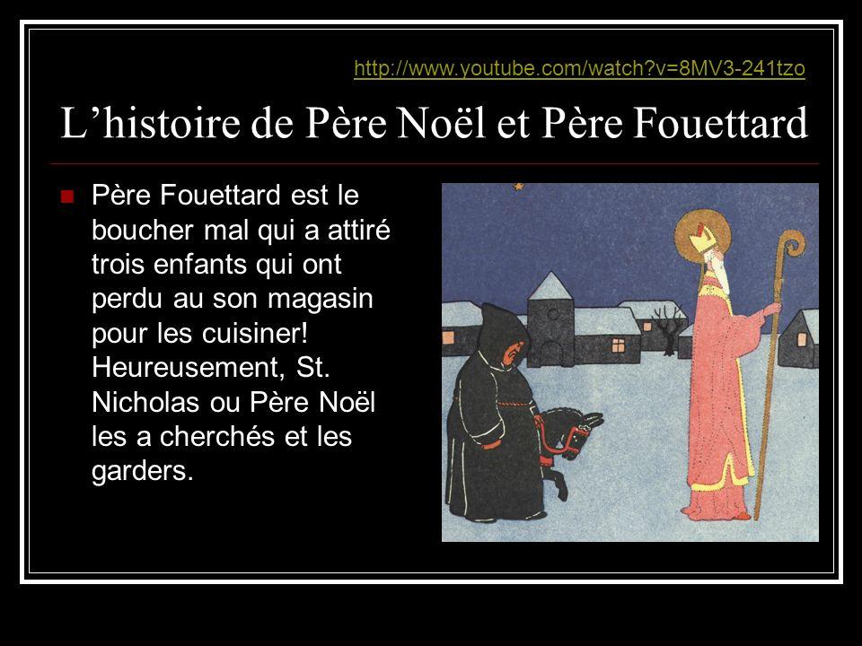 Lhistoire de Père Noël et Père Fouettard Père Fouettard est le boucher mal qui a attiré trois enfants qui ont perdu au son magasin pour les cuisiner!