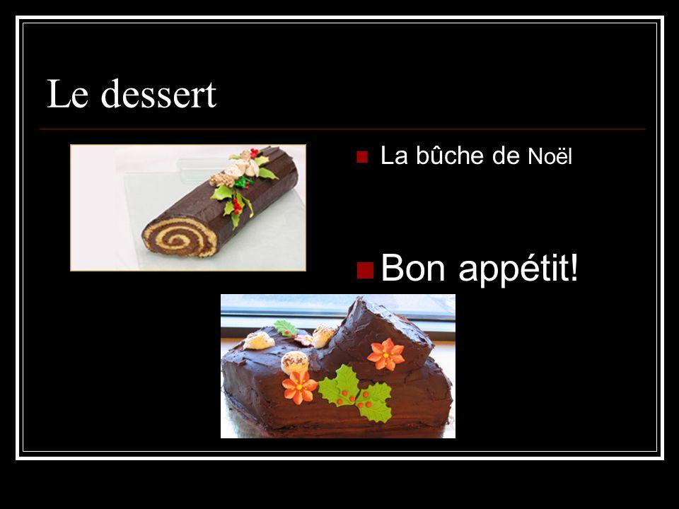 Le dessert La bûche de Noël Bon appétit!