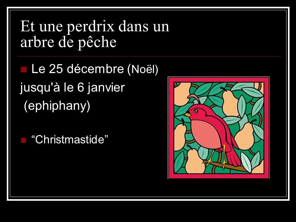 Et une perdrix dans un arbre de pêche Le 25 décembre ( Noël) jusqu'à le 6 janvier (ephiphany) Christmastide