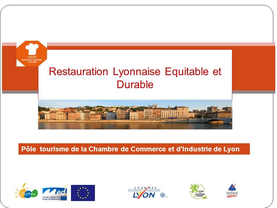 Restauration Lyonnaise Equitable et Durable Pôle tourisme de la Chambre de Commerce et d'Industrie de Lyon