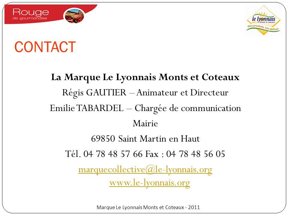 CONTACT La Marque Le Lyonnais Monts et Coteaux Régis GAUTIER – Animateur et Directeur Emilie TABARDEL – Chargée de communication Mairie 69850 Saint Ma