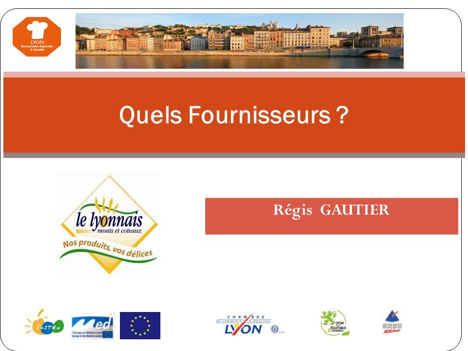 Régis GAUTIER Quels Fournisseurs ?