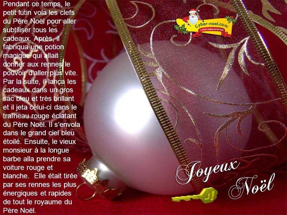 Pendant ce temps, le petit lutin vola les clefs du Père Noël pour aller subtiliser tous les cadeaux. Après, il fabriqua une potion magique qui allait