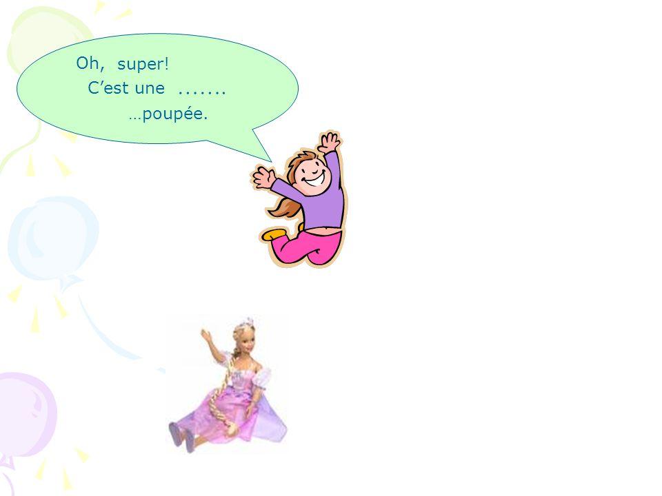Tant de cadeaux! Jai ……. …une poupée…un train …une corde à sauter..des rollers