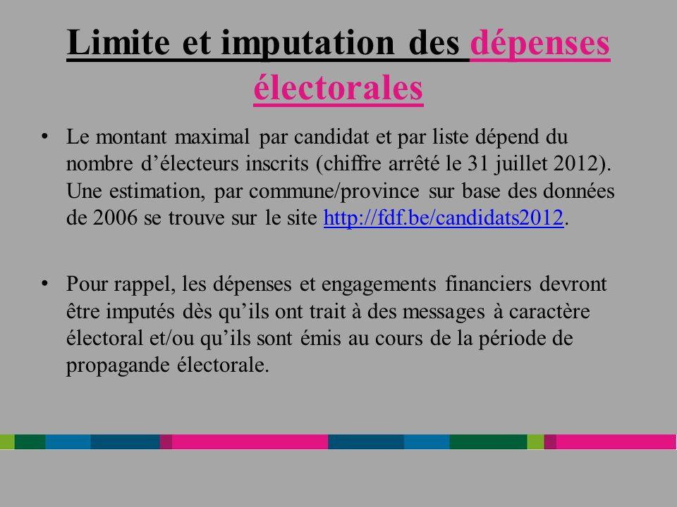 Limite et imputation des dépenses électorales Le montant maximal par candidat et par liste dépend du nombre délecteurs inscrits (chiffre arrêté le 31 juillet 2012).
