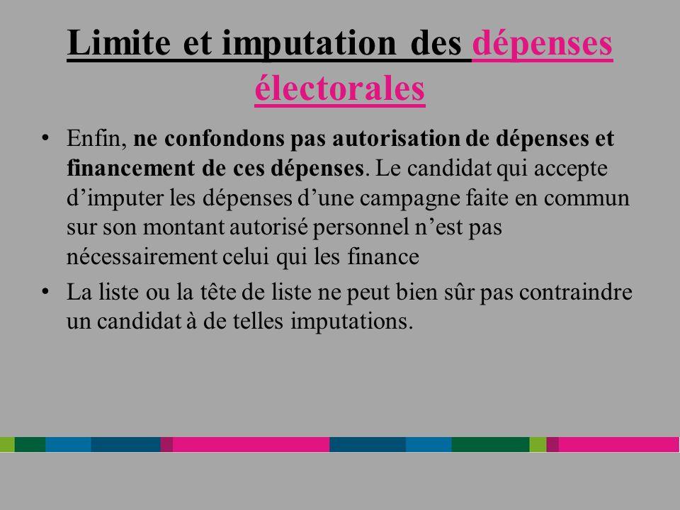Limite et imputation des dépenses électorales Enfin, ne confondons pas autorisation de dépenses et financement de ces dépenses.