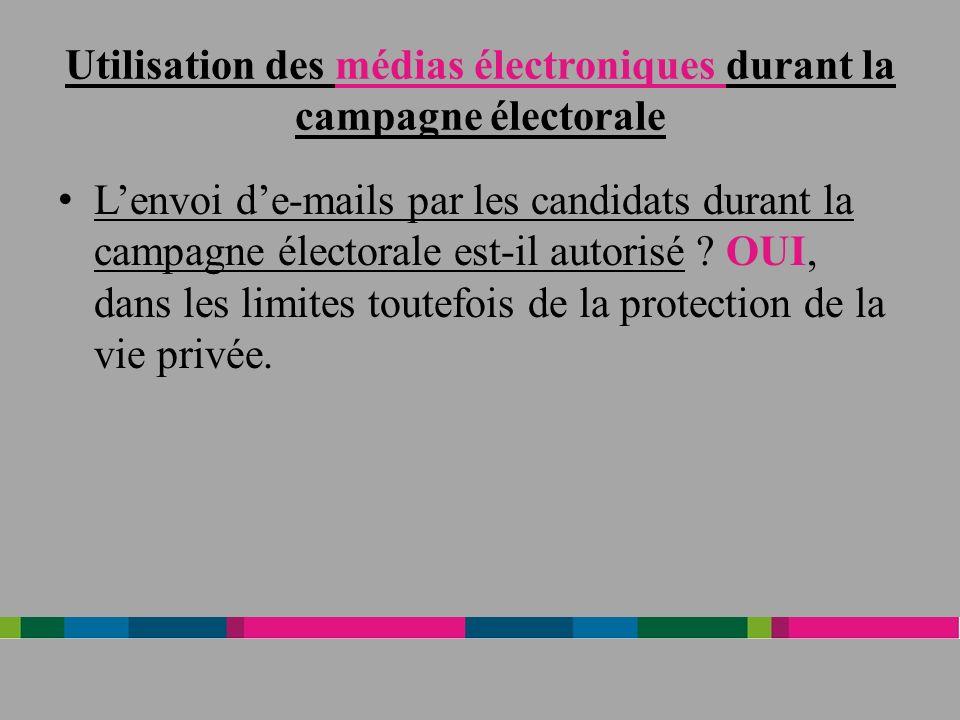 Utilisation des médias électroniques durant la campagne électorale Lenvoi de-mails par les candidats durant la campagne électorale est-il autorisé .