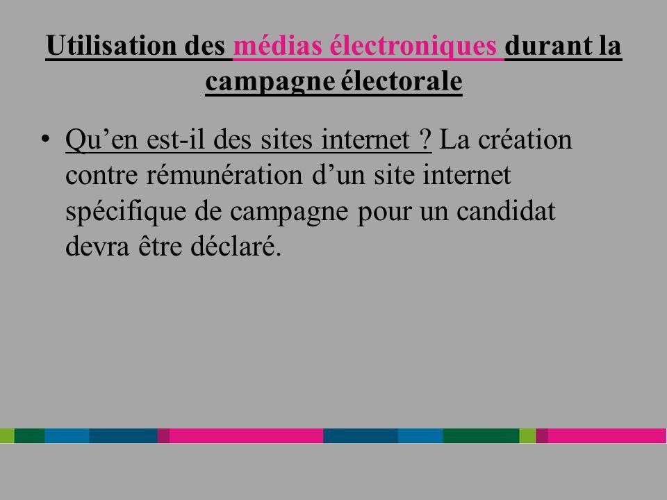 Utilisation des médias électroniques durant la campagne électorale Quen est-il des sites internet .