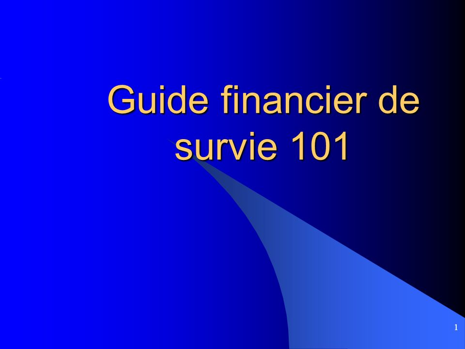 1 Guide financier de survie 101