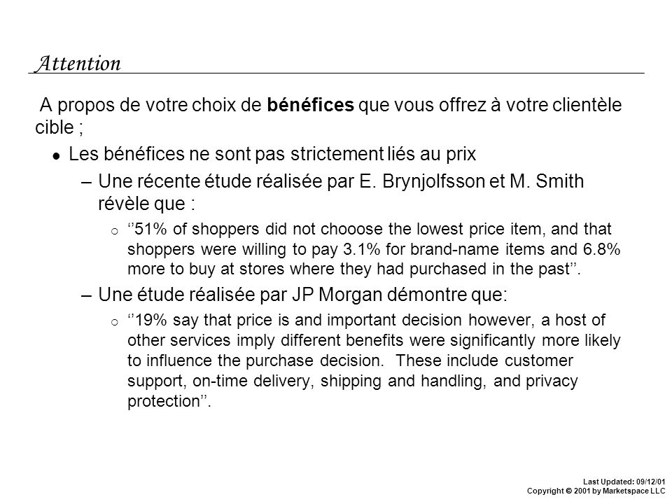 Last Updated: 09/12/01 Copyright 2001 by Marketspace LLC Attention A propos de votre choix de bénéfices que vous offrez à votre clientèle cible ; Les