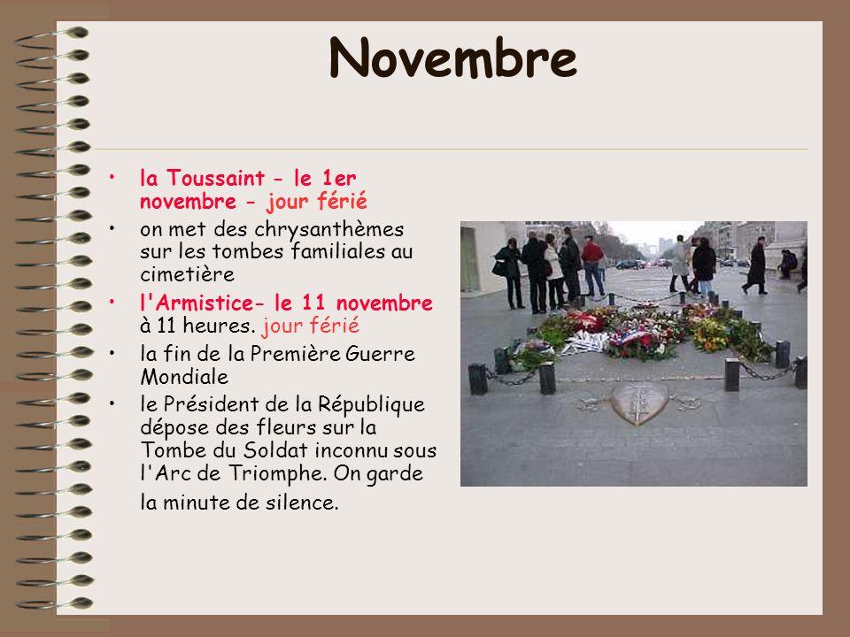 Novembre la Toussaint - le 1er novembre - jour férié on met des chrysanthèmes sur les tombes familiales au cimetière l Armistice- le 11 novembre à 11 heures.