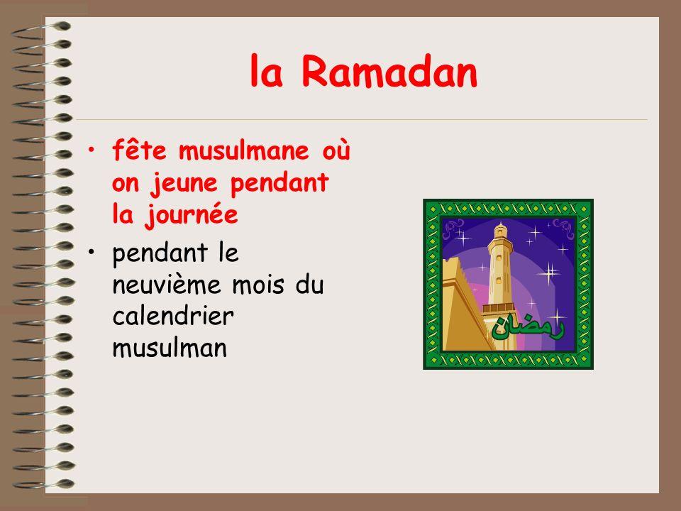la Ramadan fête musulmane où on jeune pendant la journée pendant le neuvième mois du calendrier musulman