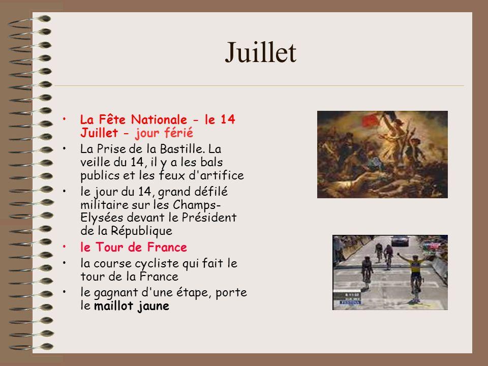 Juillet La Fête Nationale - le 14 Juillet - jour férié La Prise de la Bastille.