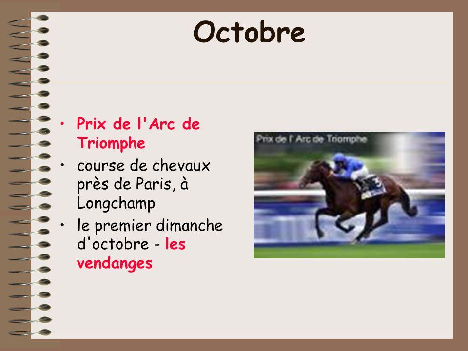 Octobre Prix de l Arc de Triomphe course de chevaux près de Paris, à Longchamp le premier dimanche d octobre - les vendanges