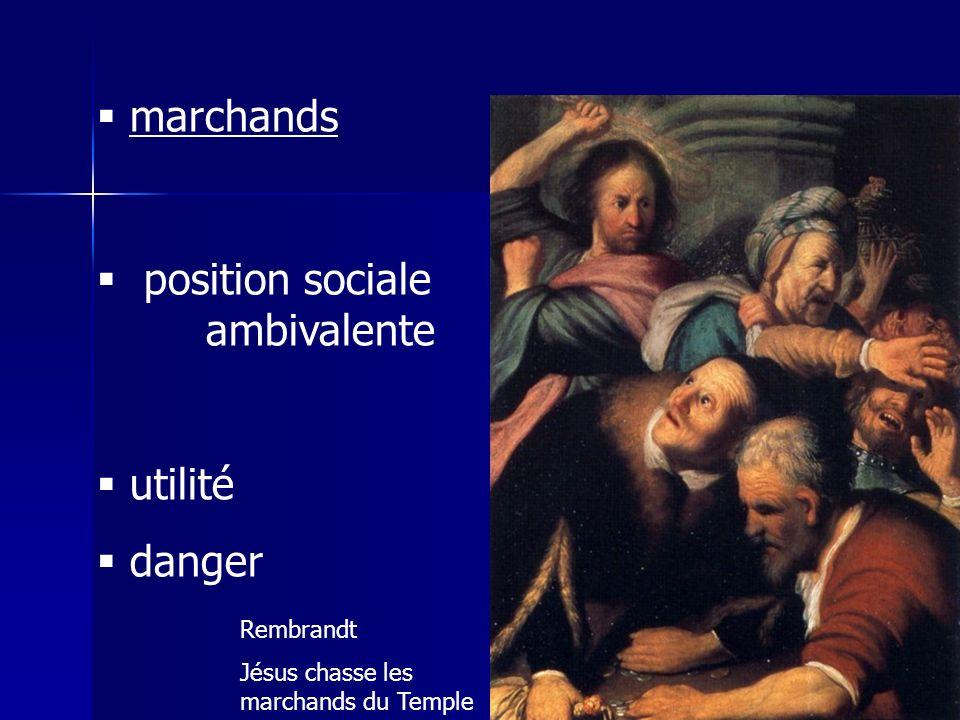 marchands position sociale ambivalente utilité danger Rembrandt Jésus chasse les marchands du Temple