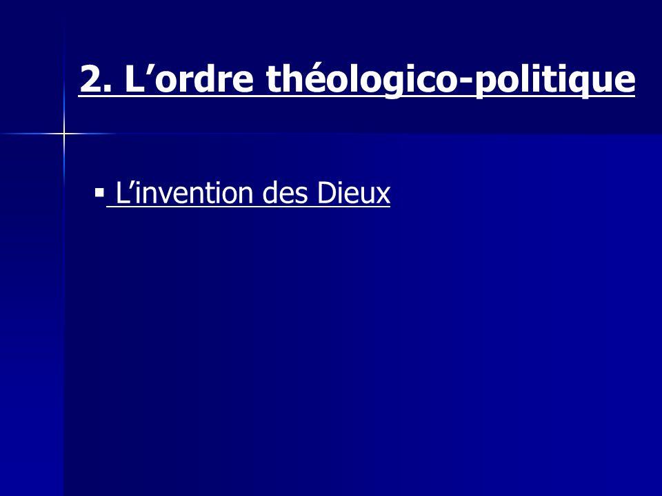 Linvention des Dieux 2. Lordre théologico-politique