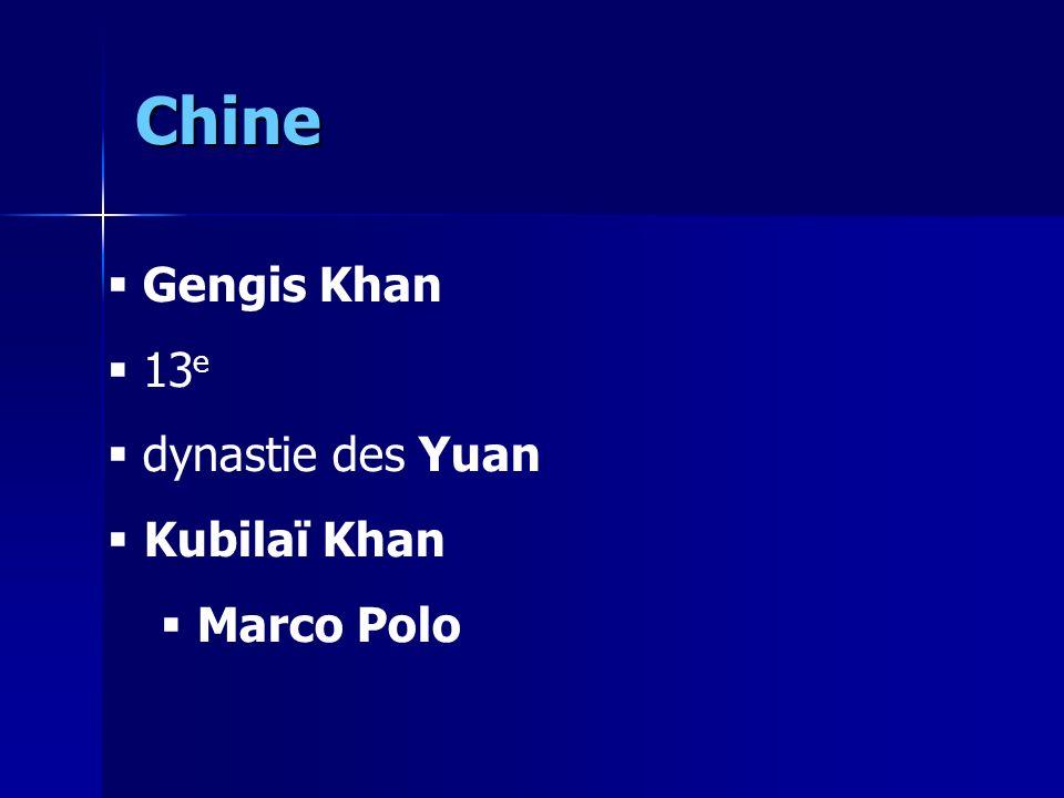Chine Gengis Khan 13 e dynastie des Yuan Kubilaï Khan Marco Polo