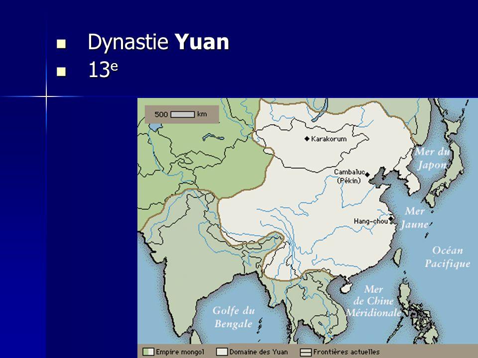 Dynastie Yuan Dynastie Yuan 13 e 13 e