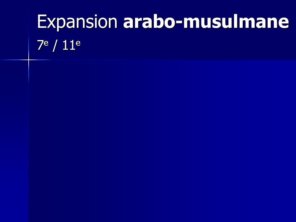 Expansion arabo-musulmane 7 e / 11 e
