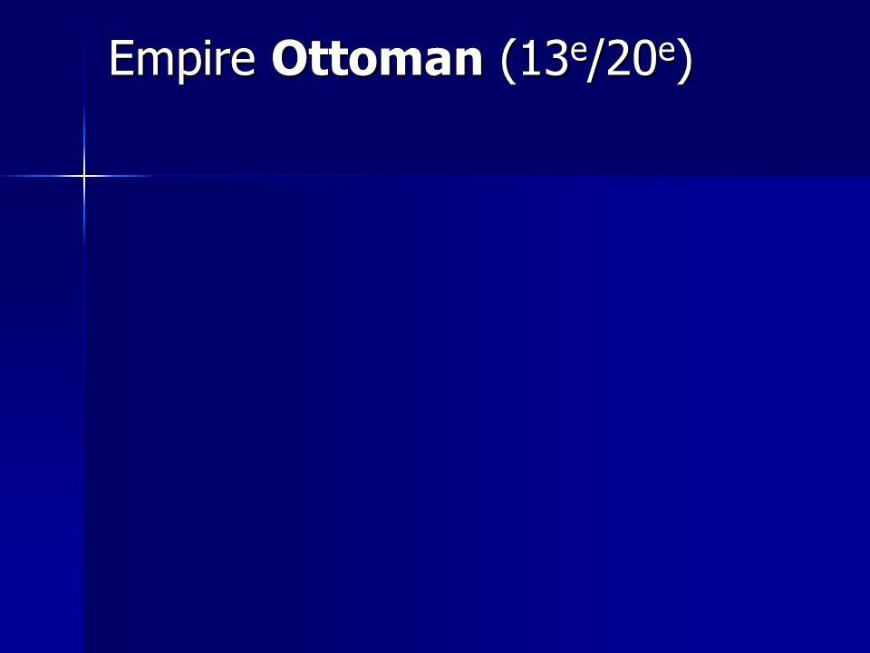 Empire Ottoman (13 e /20 e )