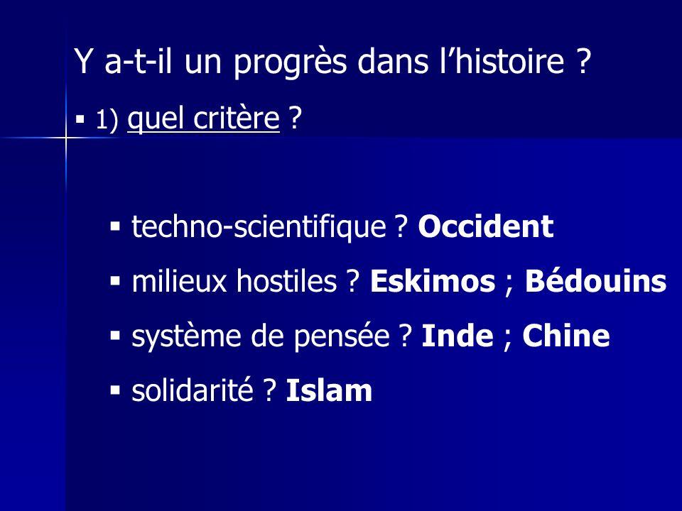 1) quel critère .techno-scientifique . Occident milieux hostiles .