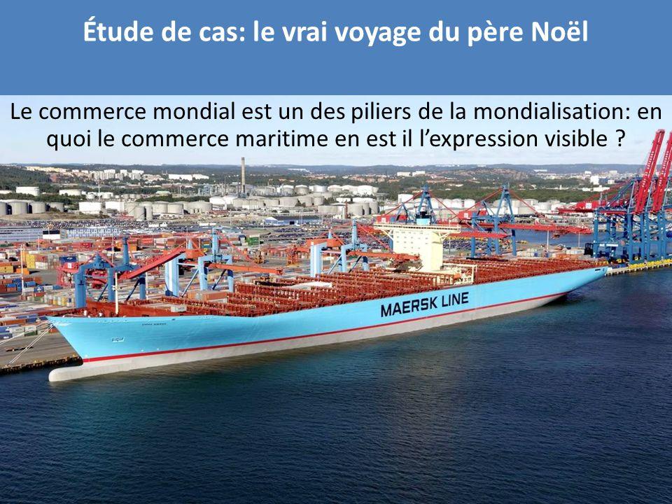 Étude de cas: le vrai voyage du père Noël Le commerce mondial est un des piliers de la mondialisation: en quoi le commerce maritime en est il lexpress