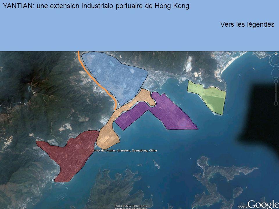 YANTIAN: une extension industrialo portuaire de Hong Kong Vers les légendes