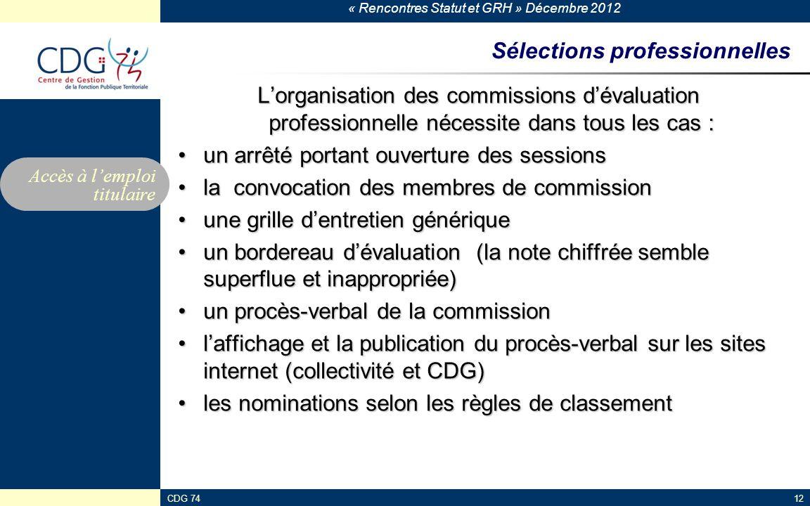 « Rencontres Statut et GRH » Décembre 2012 CDG 7412 Sélections professionnelles Lorganisation des commissions dévaluation professionnelle nécessite da
