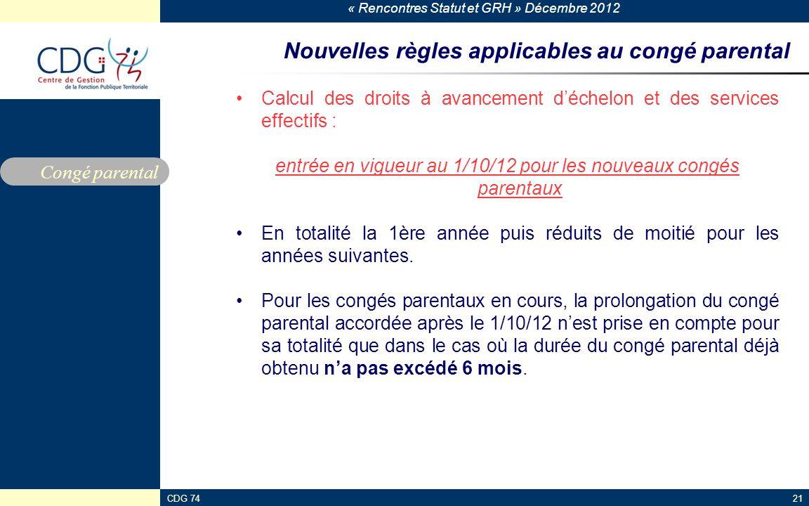 « Rencontres Statut et GRH » Décembre 2012 CDG 7421 Nouvelles règles applicables au congé parental Calcul des droits à avancement déchelon et des serv