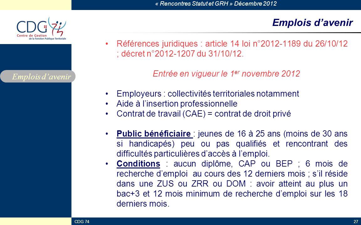 « Rencontres Statut et GRH » Décembre 2012 CDG 7427 Emplois davenir Références juridiques : article 14 loi n°2012-1189 du 26/10/12 ; décret n°2012-120