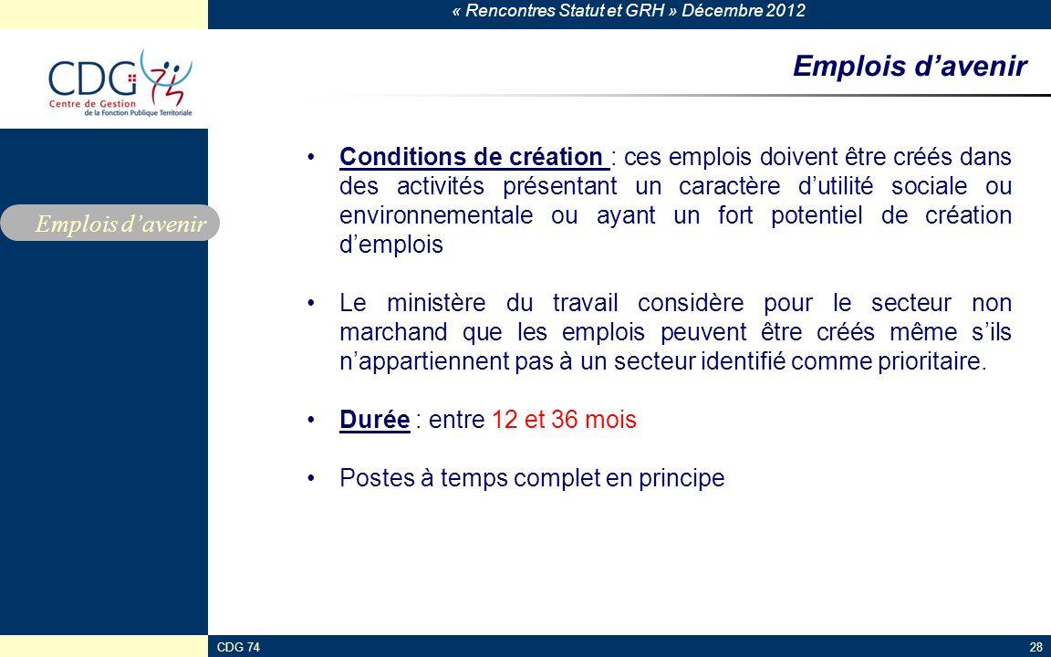 « Rencontres Statut et GRH » Décembre 2012 CDG 7428 Emplois davenir Conditions de création : ces emplois doivent être créés dans des activités présent