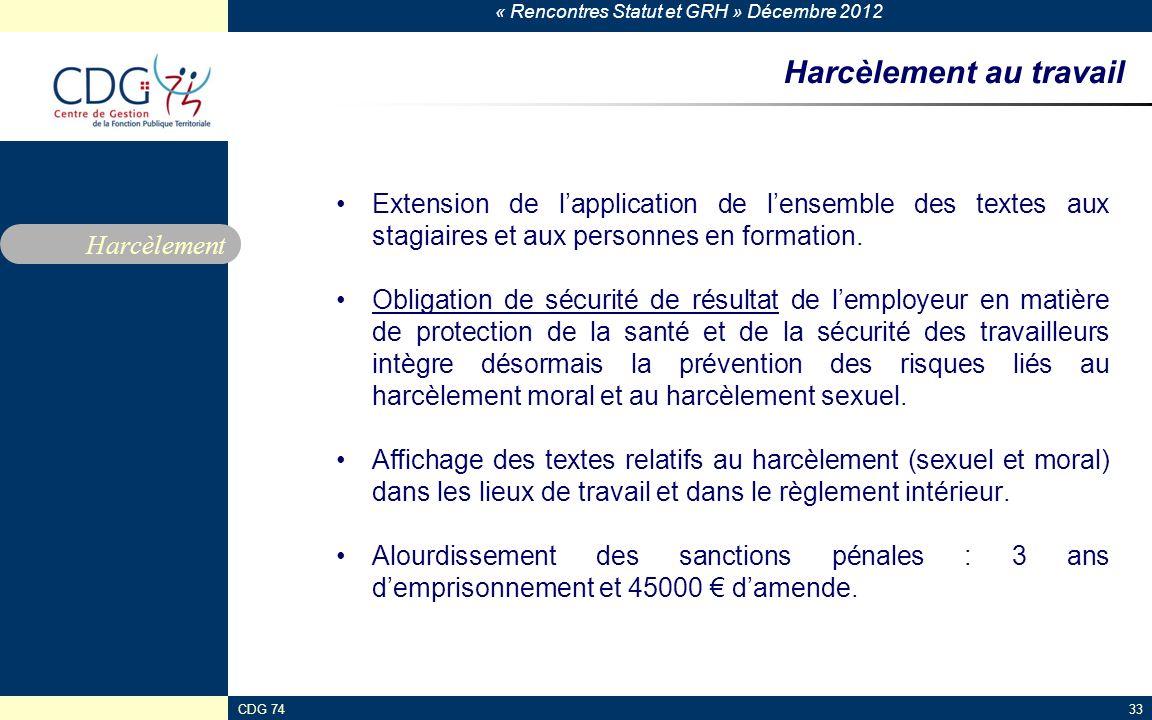 « Rencontres Statut et GRH » Décembre 2012 CDG 7433 Harcèlement au travail Extension de lapplication de lensemble des textes aux stagiaires et aux per