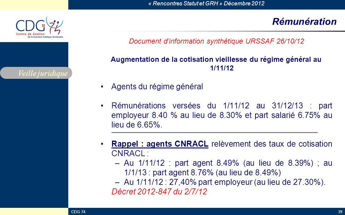 « Rencontres Statut et GRH » Décembre 2012 CDG 7439 Rémunération Document dinformation synthétique URSSAF 26/10/12 Augmentation de la cotisation vieil