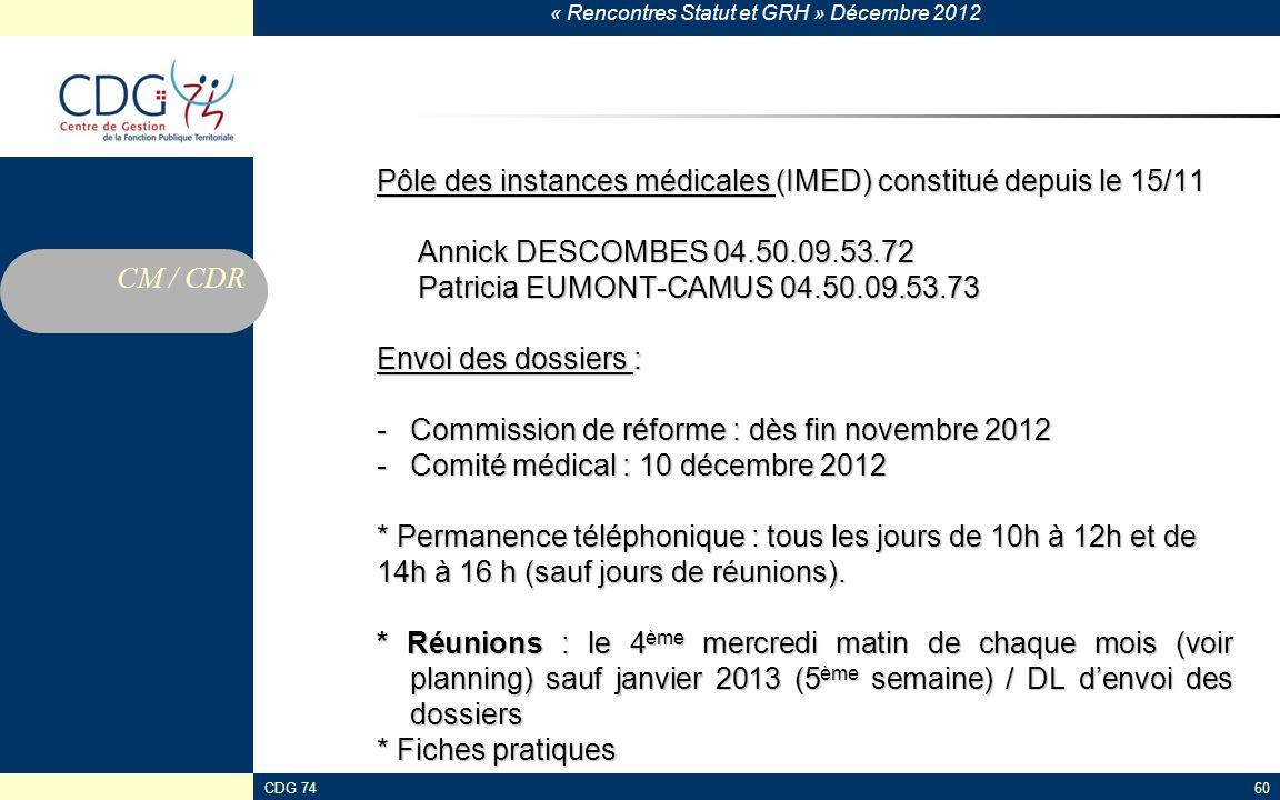 « Rencontres Statut et GRH » Décembre 2012 CDG 7460 Pôle des instances médicales (IMED) constitué depuis le 15/11 Annick DESCOMBES 04.50.09.53.72 Anni