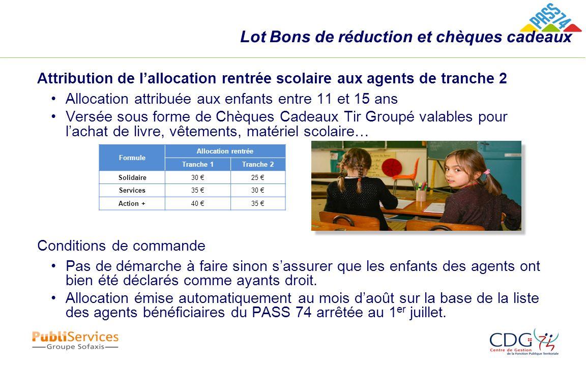 Lot Bons de réduction et chèques cadeaux Attribution de lallocation rentrée scolaire aux agents de tranche 2 Allocation attribuée aux enfants entre 11
