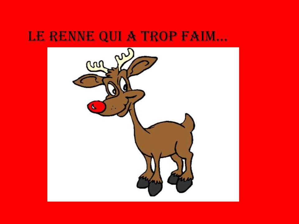Cest la semaine avant de Noël et un des rennes de Père Noël se trouve très faim en pensant sur tout le vol pendant le Vielle de Noël.