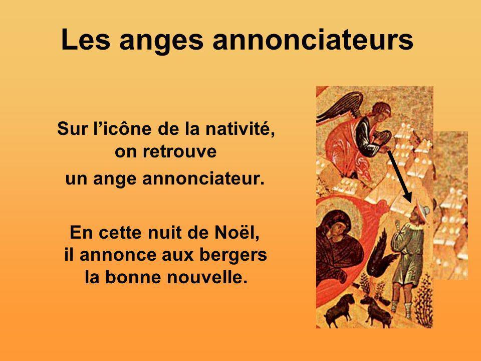 Sur licône de la nativité, on retrouve un ange annonciateur. En cette nuit de Noël, il annonce aux bergers la bonne nouvelle.