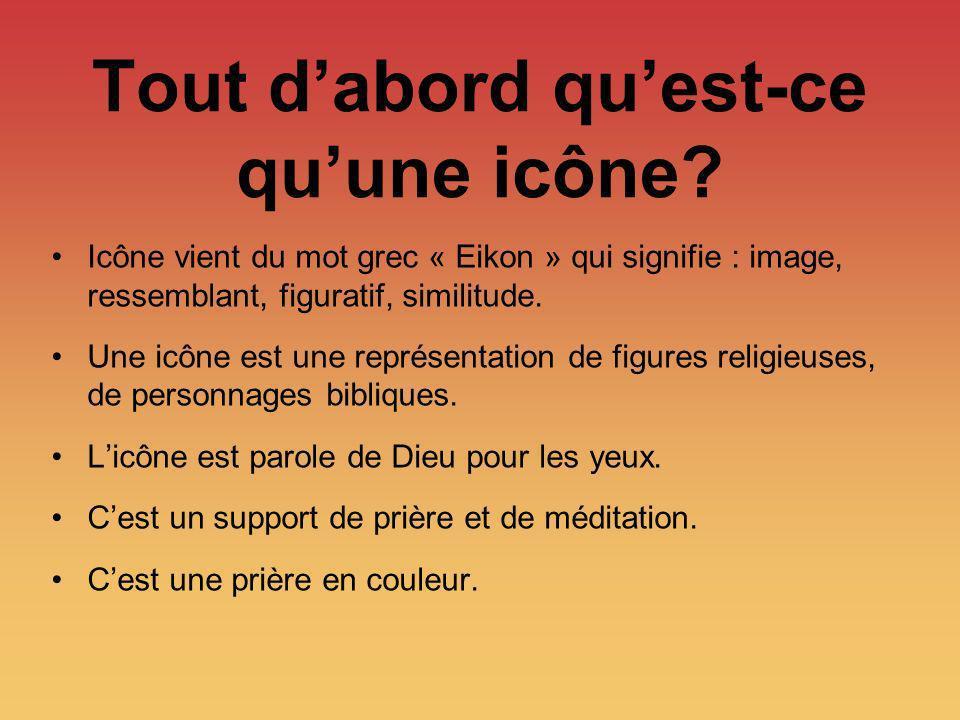 Tout dabord quest-ce quune icône? Icône vient du mot grec « Eikon » qui signifie : image, ressemblant, figuratif, similitude. Une icône est une représ