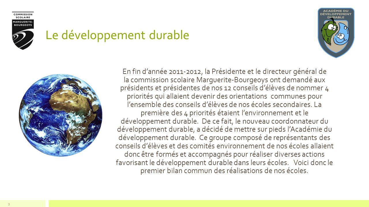 Le développement durable 3 En fin dannée 2011-2012, la Présidente et le directeur général de la commission scolaire Marguerite-Bourgeoys ont demandé a
