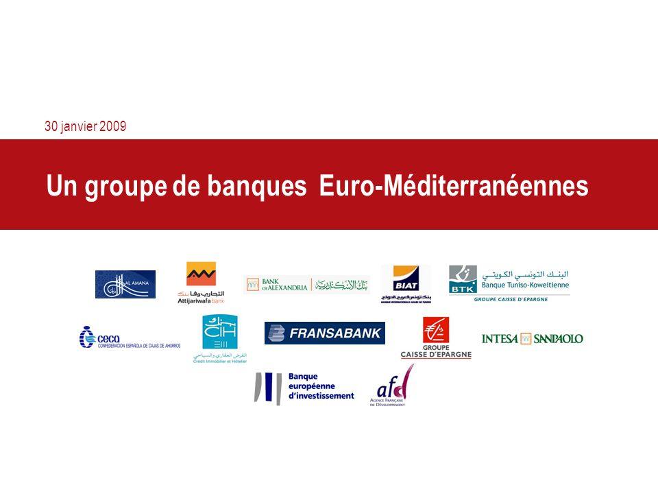 Un groupe de banques Euro-Méditerranéennes 30 janvier 2009