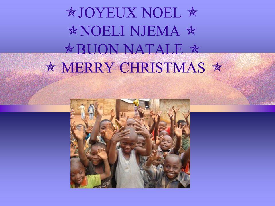 JOYEUX NOEL NOELI NJEMA BUON NATALE MERRY CHRISTMAS