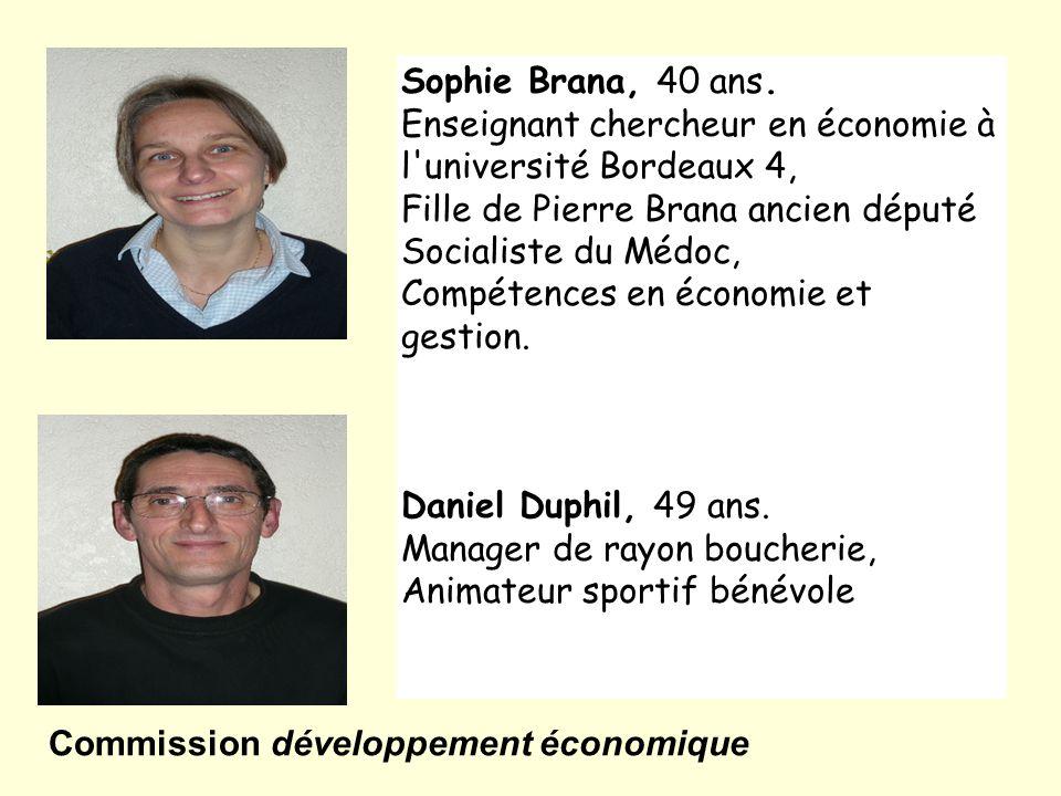 Sophie Brana, 40 ans. Enseignant chercheur en économie à l'université Bordeaux 4, Fille de Pierre Brana ancien député Socialiste du Médoc, Compétences