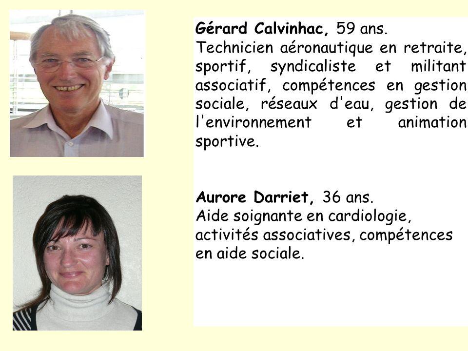 Gérard Calvinhac, 59 ans. Technicien aéronautique en retraite, sportif, syndicaliste et militant associatif, compétences en gestion sociale, réseaux d