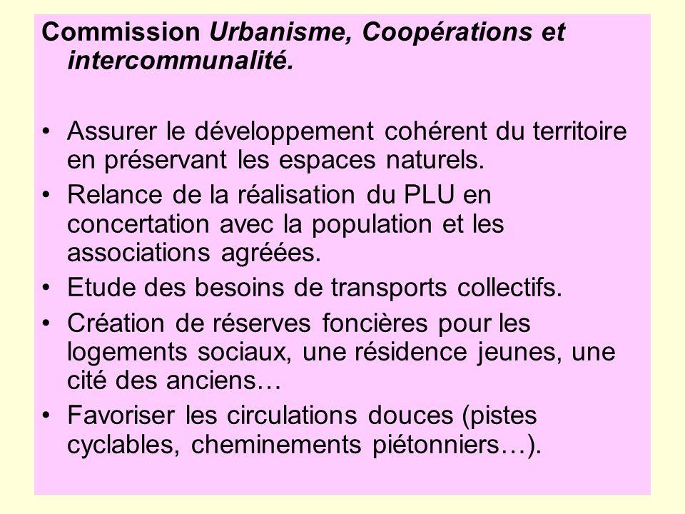 Assurer le développement cohérent du territoire en préservant les espaces naturels. Relance de la réalisation du PLU en concertation avec la populatio
