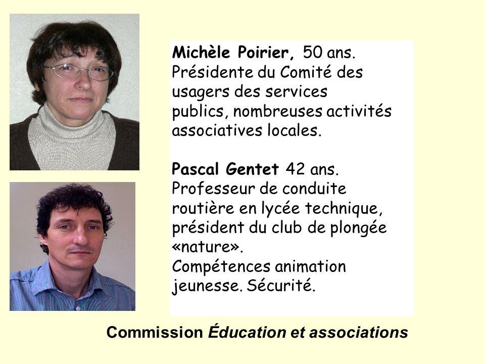 Michèle Poirier, 50 ans. Présidente du Comité des usagers des services publics, nombreuses activités associatives locales. Pascal Gentet 42 ans. Profe